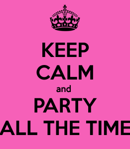 keep-calm-and-party-all-the-time-6