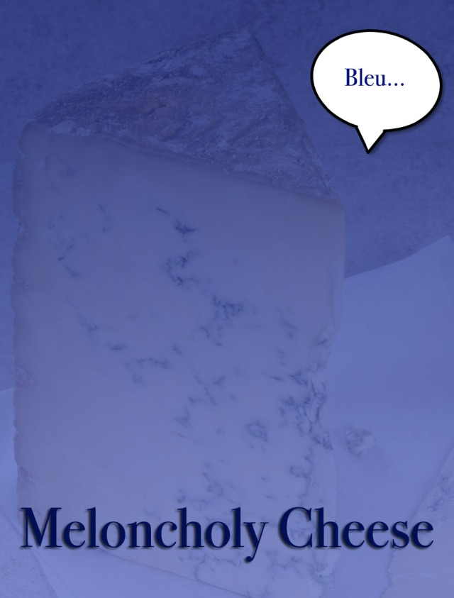 Meloncholy Cheese copy